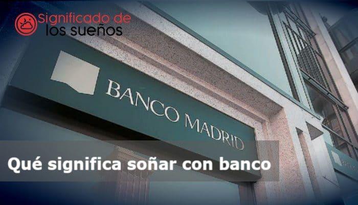 soñar con banco