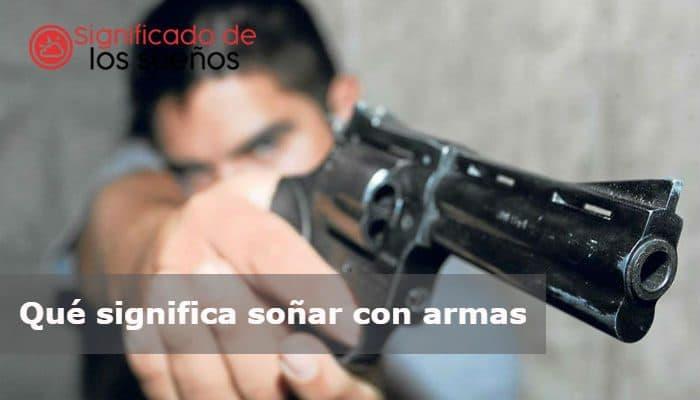 soñar con armas