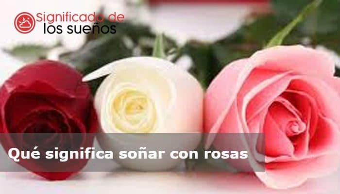 qué significa soñar con rosas