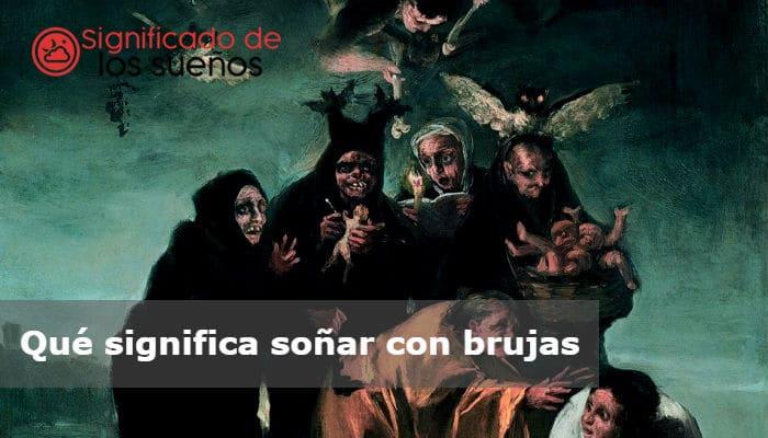 Qué Significa Soñar Con Brujas