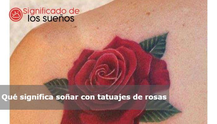 soñar con tatuajes de rosas